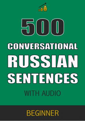 500 Conversational Russian Sentences (Beginner)